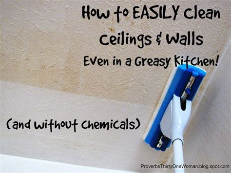 How To Clean Your Ceiling by How To Easily Clean Ceilings Walls Even In A Greasy