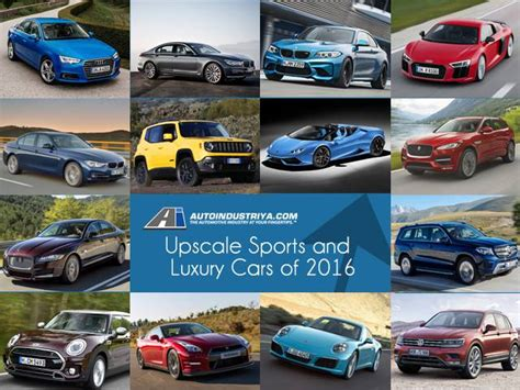 Upscale motoring: the premium cars of 2016   Auto Industry