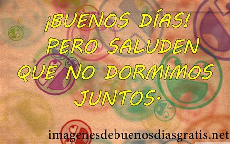 imagenes con frases de buenos dias graciosas buenos dias frases chistosas www imgkid com the image