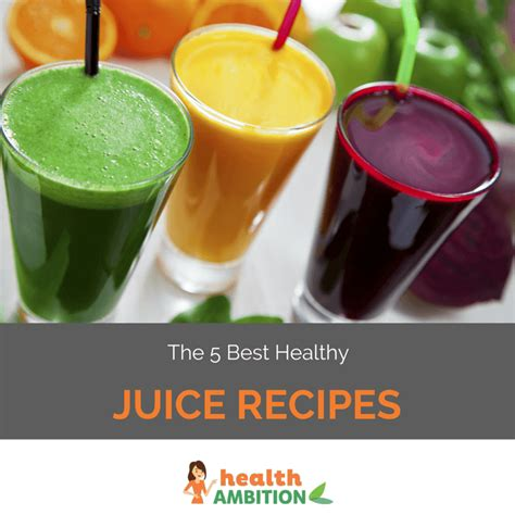 the 5 best healthy juice recipes