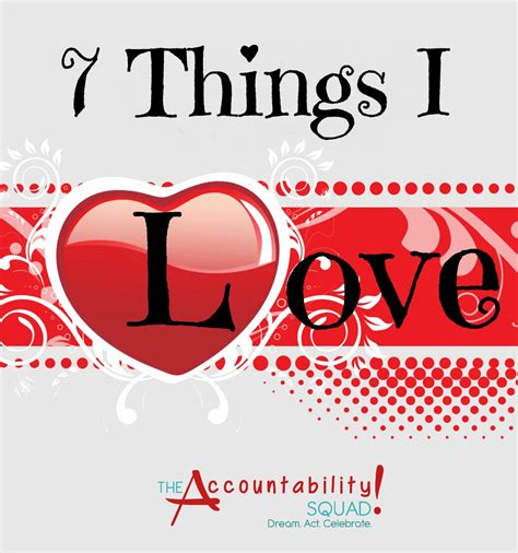 images of love things 7 things i love accountability squad
