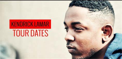 kendrick lamar concert 2019 kendrick lamar tour 2018 2019 tour dates for all