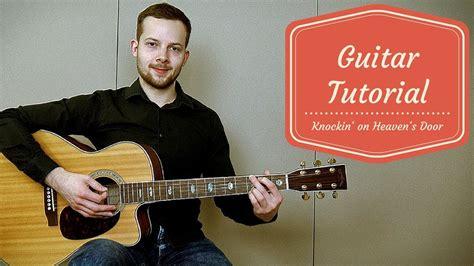 tutorial guitar heaven how to play knockin on heaven s door by bob dylan