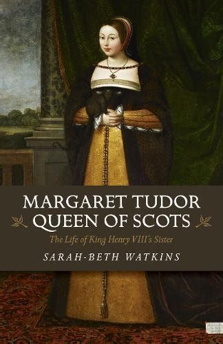 margaret tudor of scots the of king henry viiiã s books the of margaret tudor no will to support wishes