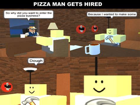 Roblox Memes - roblox memes on twitter quot pizza pun 1 http t co aeziziutzm quot
