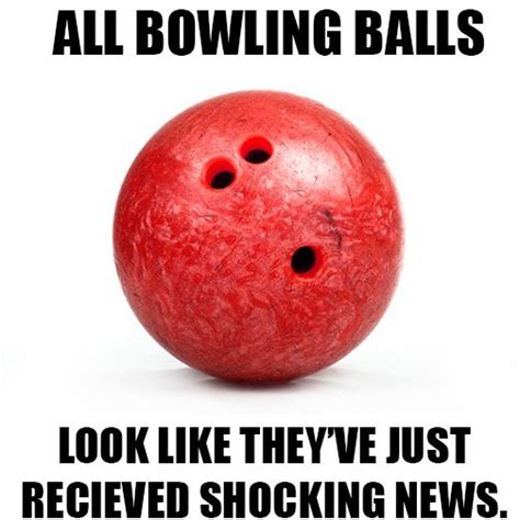 Funny Bowling Memes - what do you see in your bowling ball gobowling humor