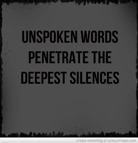 Unspoken Words by Quotes About Unspoken Words Quotesgram