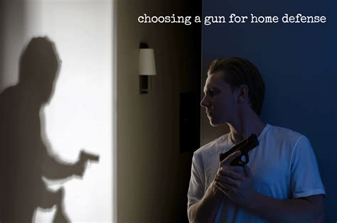 choosing a gun for home defense