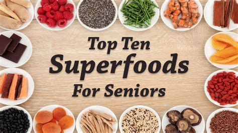 top ten superfoods for healthy living books what are the top 10 superfoods for seniors guide for
