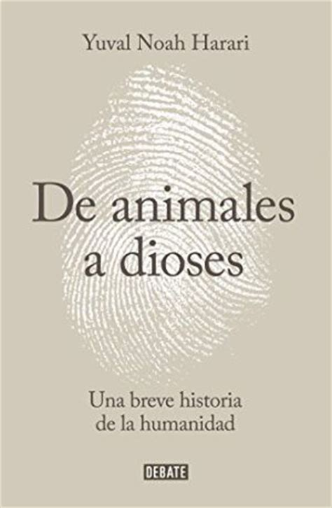 de animales a dioses 8499924212 cr 237 tica de de animales a dioses una breve historia de la humanidad la larga vida de los