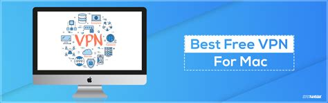 best mac free 10 best free vpn for mac 2018