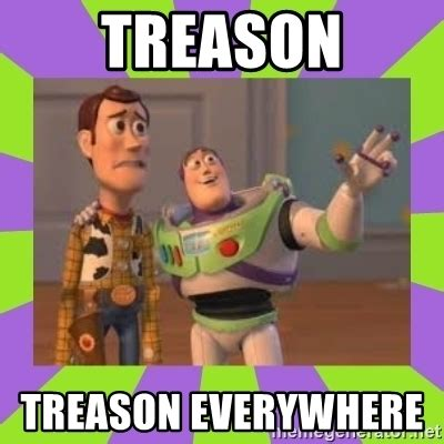 Buzz Lightyear Everywhere Meme - treason treason everywhere buzz lightyear meme meme
