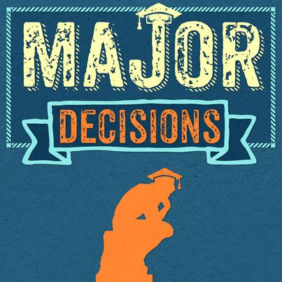 How To Choose Major In Mba by Major Decisions Choose Wisely
