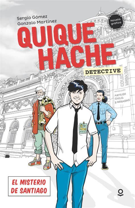 libro quique hache detective para leer quique hache detective el misterio de santiago