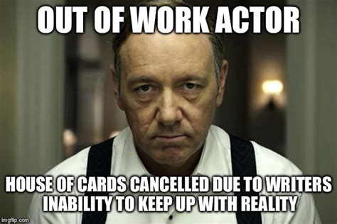House Of Cards Meme - house of cards imgflip