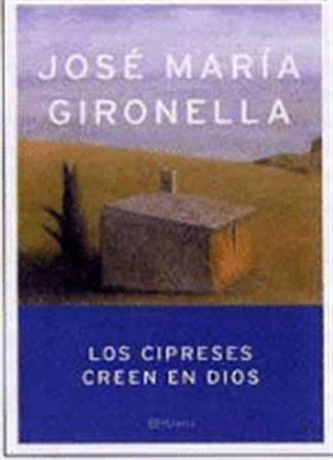 libro los cipreses creen en los cipreses creen en dios jos 233 mar 237 a gironella pous