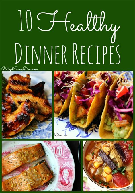 healthy dinner recipes roundup budget savvy diva