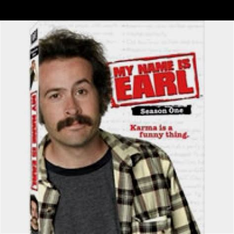 My Name Is Earl Memes - 17 best images about movies and shows i watch on pinterest