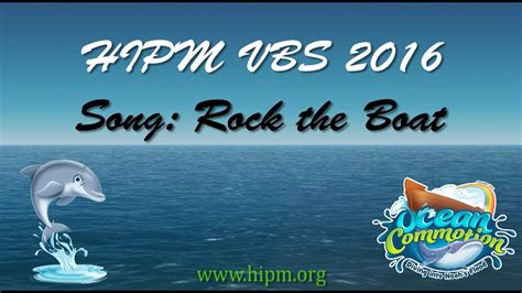 rock the boat ocean hipm vbs 2016 ocean commotion rock the boat youtube