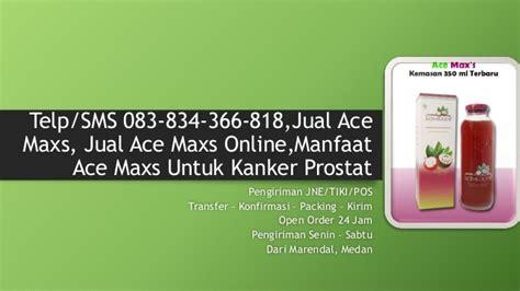 Jual Ace Maxs Jawa Timur sms 083 834 366 818 jual ace maxs jual ace maxs