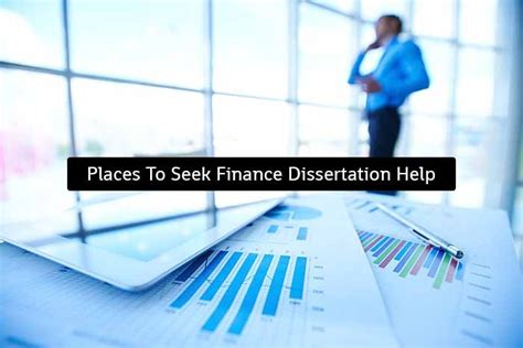 dissertation help 4 best places for drafting a finance dissertation