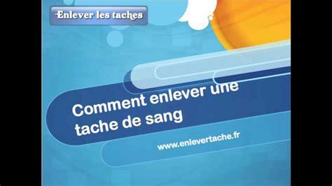 Comment Enlever Tache De Sang Sur Vetement by Comment Enlever Des Taches De Sang Sur Un Drap