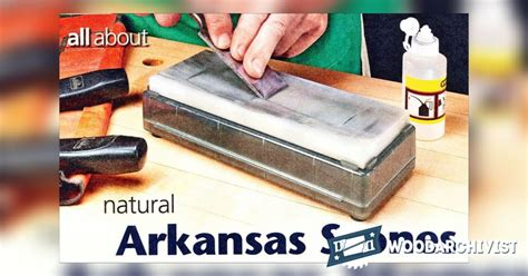arkansas stone sharpening woodarchivist