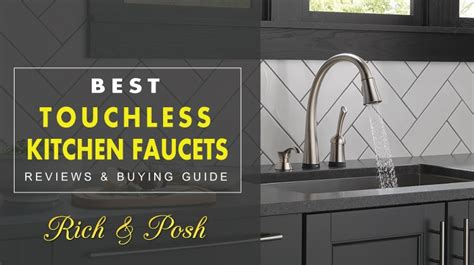 recommended kitchen faucets recommended best touchless kitchen faucets reviews