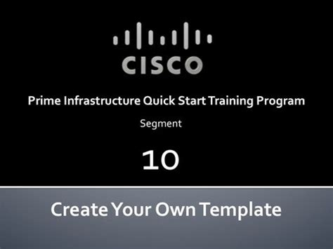 cisco prime templates cisco prime infrastructure start 10 create your own