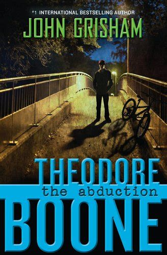 The Abduction the abduction theodore boone series by grisham