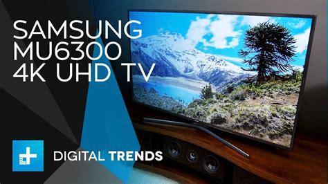Tv Samsung 55inc 55mu7000 samsung mu6300 4k uhd tv on review