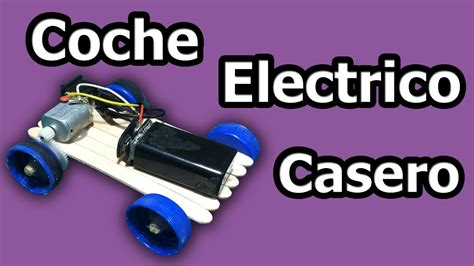 como hacer un coche casero como hacer un como hacer un coche electrico casero rapido y facil