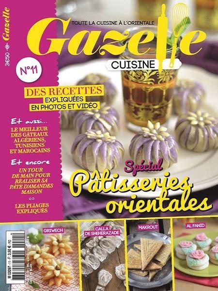 gazelle cuisine gazelle cuisine n 176 11 janvier 2016 sp 233 cial p 226 tisseries