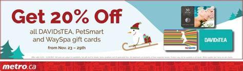 Ontario Gift Cards - metro ontario save 20 on davidstea petsmart wayspa gift cards canadian freebies