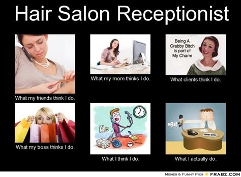 Hairdresser Meme - funny quotes from receptionist quotesgram