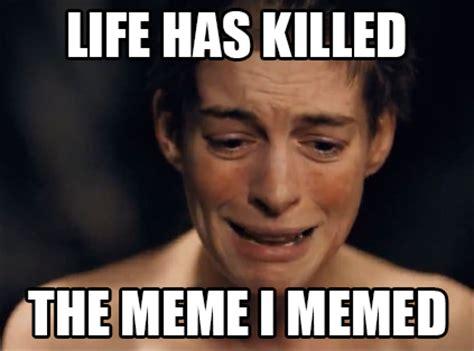Meme Le - i dreamed a meme les miserables meets the internet
