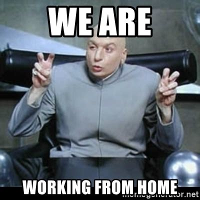 we are working from home dr evil quotation marks meme