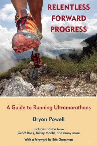 a relentless books relentless forward progress a guide to running