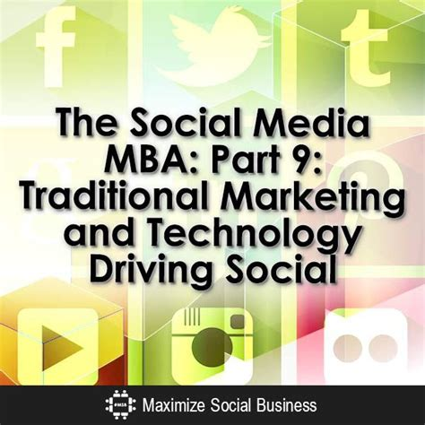 Mba Social Media by Social Media For Business Traditional Marketing And Technology