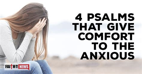 give comfort to 4 psalms that give comfort to the anxious faith in the news