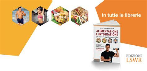 alimentazione per lo sport alimentazione e integrazione per lo sport e la performance