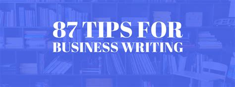 The Best Advice About Businesses Ive Written by 87 Advanced Business Writing Tips That Actually Work