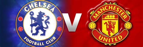 chelsea manchester united chelsea vs manchester united prediction preview