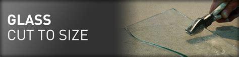 glass cut to size kent glass cut to size emergency glaziers