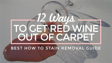 how to get black dye out of carpet 12 ways to get red wine out of carpet best how to stain