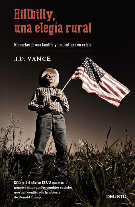 quot hillbilly una eleg 237 a rural quot el libro que explica por qu 233 la am 233 rica profunda ha encumbrado a