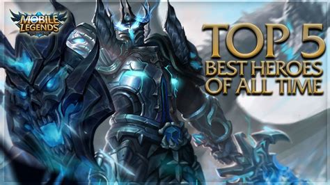 mobile legends best heroes mobile legends top 5 best heroes of all time