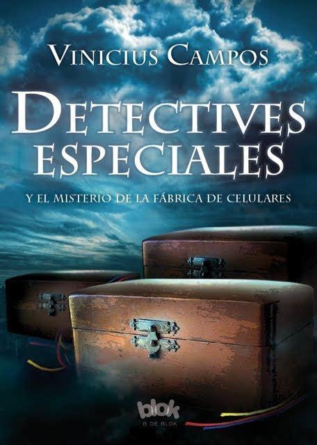 libro el misterio de las detectives especiales y el misterio de la f 193 brica de celulares cos vinicius sinopsis del
