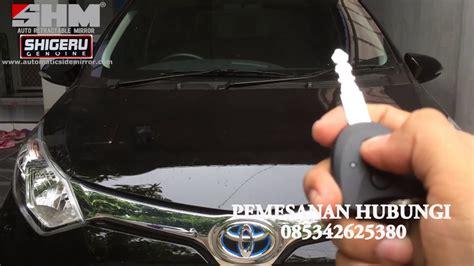 Spion Mobil Calya pemasangan retract spion shm pada mobil calya 2016