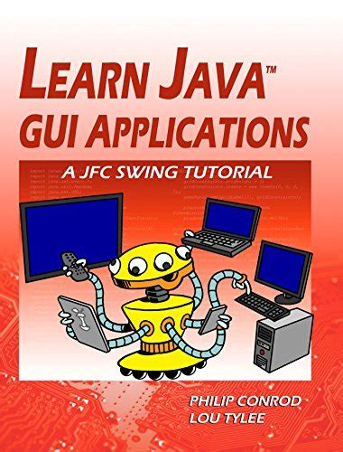 swing tutorial learn java gui applications a jfc swing tutorial 8th
